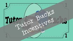 ($) Tutor Bucks is an incentive system for tutoring students to come with their best can-do attitude for learning.  Learn more about how to use them.