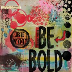 Be Bold - I've used the fantastic Studio Mix #40 Life Is A Journey and Studio Mix #47 Bold and True at SBG.