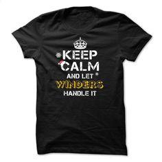 Keep calm and Let WINDERS Handle it TeeMaz T Shirt, Hoodie, Sweatshirts - cheap t shirts #hoodie #fashion