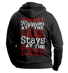 What Happens At The Lake Fishing Hoodie