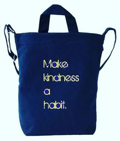Make Kindness a Habit navy duck bag @ www.onekindnessaday.com  #kindness #onekindness #act #kind #bekind #starttoday #itsfree #costsnothing #payitforward #trickleeffect #2016 #resolutions #bekinder #california #randomact #picoftheday #photooftheday #feelsgood #instalike #instagood #instadaily #instamood #lifeisgood #spreadthelove #love #quote #happiness #feelgood #sf @gasiaktvu @ayeshacurry