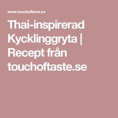 Thai-inspirerad Kycklinggryta | Recept från touchoftaste.se