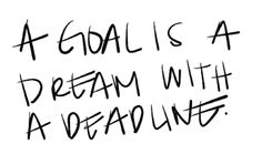 """""""A goal is a dream with a deadline"""" #eventprofs #motivation #quotes"""