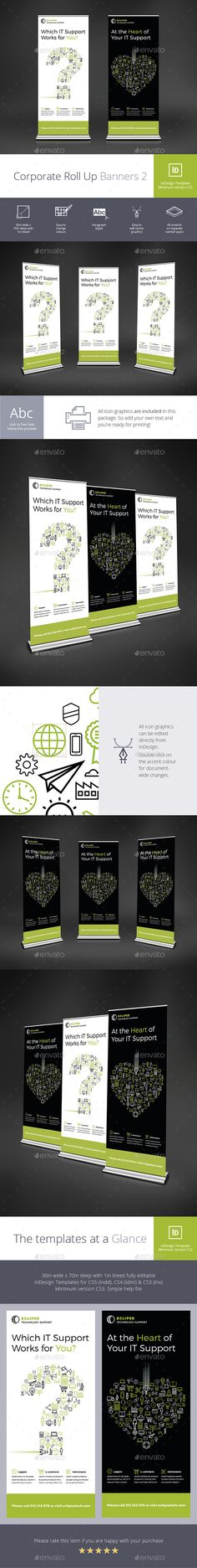 Corporate Roll Up Banners 2 by Shukerman Two Corporate Roll Up Banners produced in InDesign (minimum version CS3). All icon graphics can be edited directly from InDesign s