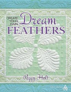 Create Your Own Dream Feathers: Peggy Holt:    If you like quilting feathers, she shows a method of creating no-mark, spineless feathers that are easy and elegant.