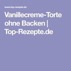 Vanillecreme-Torte ohne Backen | Top-Rezepte.de