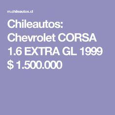 Chileautos: Chevrolet CORSA 1.6 EXTRA GL 1999 $ 1.500.000 Chevrolet, Pickup Trucks