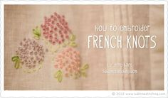 Sublime Stitching - French Knot Video Tutorial!