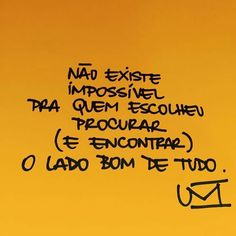 Não existe o impossível Language, Mood, Sayings, Quotes, Unique, Things In Life, Great Words, Positivity, Poems