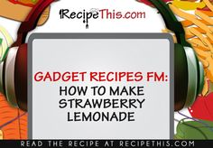 How To Make Strawberry Lemonade Recipe Podcast