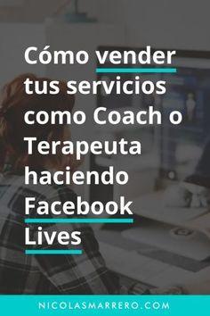 Cómo hacer Facebook Lives y vender tus servicios como Coach o Terapeuta #facebooklive #vendermas #nicolasmarrero