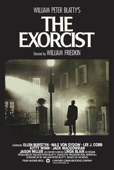 Exorcist      The original movie poster...first scary movie I watched.  Totally creeped me out.