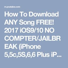 How To Download ANY Song FREE! 2017 iOS9/10 NO COMPTER/JAILBREAK (iPhone 5,5c,5S,6,6 Plus iPad iPod - YouTube