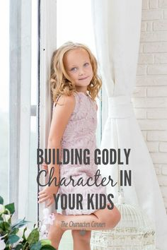 Building Godly character in our children is one of the most important things we can do to prepare them for life.