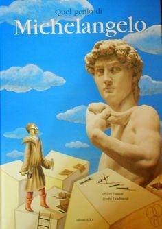 """Libri per avvicinare i bambini all'arte. """"Quel genio di Michelangelo"""" scritto…"""