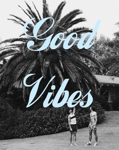 talkin about good vibes for spring time, if it ever stops raining..