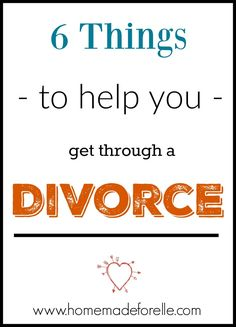6 Things to Help You Through a Divorce. Are you thinking about or going through a divorce? Here are 6 small things you can do to feel better and confident | homemadeforelle.com