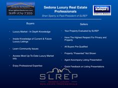 Sedona Luxury Home Sales- When it comes Sedona luxury home sales or listing luxury property, I provide 5 Star World Class Concierge Service - See features