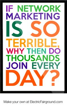 If network marketing is so terrible, why then do THOUSANDS join every DAY? Framed Quote