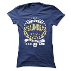 Its a SAUNDRA Thing You Wouldnt Understand - T Shirt, Hoodie, Hoodies, Year,Name, Birthday T-Shirts, Hoodies, Sweaters