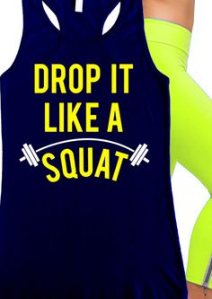 Sport this very cute #Fitness Tank at the #Gym! Featuring a DROP IT LIKE A SQUAT Tank. By NoBullWomanApparel, $24.99 on Etsy. Click here to buy   https://www.etsy.com/listing/156716835/drop-it-like-a-squat-workout-tank?ref=shop_home_active_2