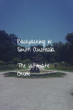 Fancy backpacking in South Australia? Then check out my ultimate guide to travelling in this great state!