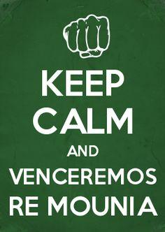 KEEP CALM AND VENCEREMOS RE MOUNIA