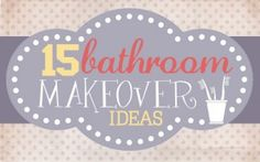 Get Inspired: 15 Incredible Bathroom Makeovers - How to Nest for Less™