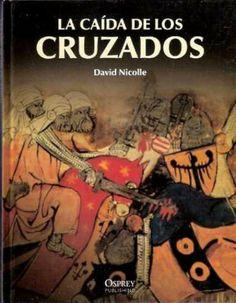 La caída de los reinos cruzados, 2011  http://absysnet.bbtk.ull.es/cgi-bin/abnetopac01?TITN=504106