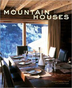 Mountain Houses: Philippe Saharoff, Gwenaëlle Leprat: 9781584796480: Amazon.com: Books