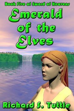 Emerald of the Elves (Sword of Heavens #5) by Richard S. Tuttle, http://www.amazon.com/dp/B004L632MM/ref=cm_sw_r_pi_dp_rx9ktb1NA5DBB
