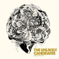 Follow My Feet by The Unlikely Candidates