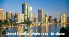 Crowd Funding Workshop Brisbane - C'mon Brisbane, Let's make it sing!