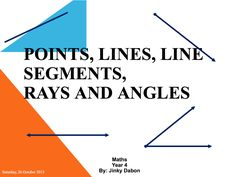A powerpoint presentation about points, lines, line segments, rays, intersection lines and angles.  You may this as an introductory lesson.   Download it for FREE at:  http://www.sharemylesson.com/teaching-resource/Grade-4-Points-Lines-Line-Segments-Rays-and-amp-Angle-50015039/