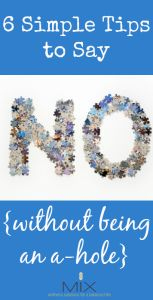 6 Simple Tips to Say No {Without Being an A-Hole} | www.mixwellness.com