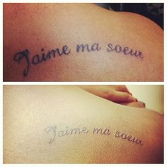 J'aime ma souer... Sister tattoos... I love my sister, in French