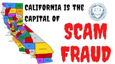 CALIFORNIA BECAME THE CAPITAL OF SCAMS AND FRAUDS California