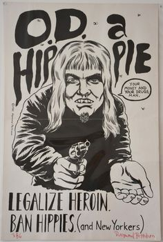 Raymond Pettibon // O.D. A Hippie / Legalize Heroin. Ban Hippies (and New Yorkers)