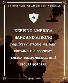 A strong military helps create a strong country. Find out what other GOP Principles we hold dear and tell us about yours.