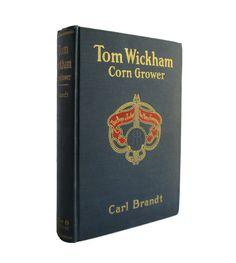 Tom Wickham, Corn Grower - 1916