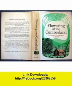 FLOWERNG OF THE CUMBERLAND Harriette Simpson Arnow ,   ,  , ASIN: B000IOBRMS , tutorials , pdf , ebook , torrent , downloads , rapidshare , filesonic , hotfile , megaupload , fileserve
