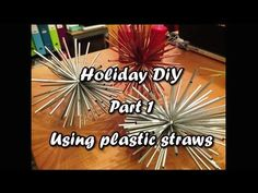 Holiday DIY - Part 1: Using Plastic Straws - Something on Everything - YouTube