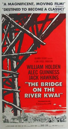 William Holden and Alec Guinness - The Bridge On the River Kwai Sessue Hayakawa, Cinema Posters, Movie Posters, Oscar Winning Films, Alec Guinness, Bollywood Posters, David Lean, Film Life, Poster