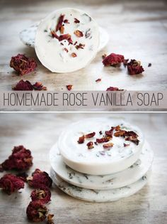 HOMEMADE SOAP WITH ROSES AND VANILLA  About 1/3 of a 2 lb block of shea butter soap base for 3 bars of soap 1/4 cup dried roses 1-2 tablespoons vanilla extract Soap mold. A small plastic container works perfectly.