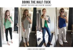 How to wear your shirt with a half tuck / jones design company / My current fav.