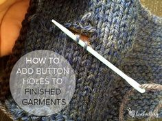 Elizabeth Zimmerman's afterthought buttonhole: How to add button holes to finished garment - FREE tutorial on LoveKnitting blog