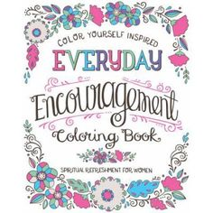 Everyday Encouragement Coloring Book: Spiritual Refreshment for Women
