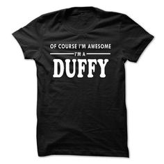 Of course Im awesome Im a DUFFY - #homemade gift #monogrammed gift. WANT IT => https://www.sunfrog.com/Names/Of-course-Im-awesome-Im-a-DUFFY.html?68278