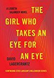 The Girl Who Takes an Eye for an Eye: A Lisbeth Salander novel continuing Stieg Larsson's (Millennium Series Book 5) by David Lagercrantz (Author) #Kindle US #NewRelease #Mystery #Thriller #Suspense #eBook #ad