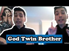 God Twin Brother - YouTube